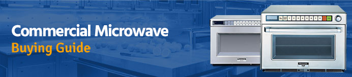 Commercial Microwave Buyers Guide