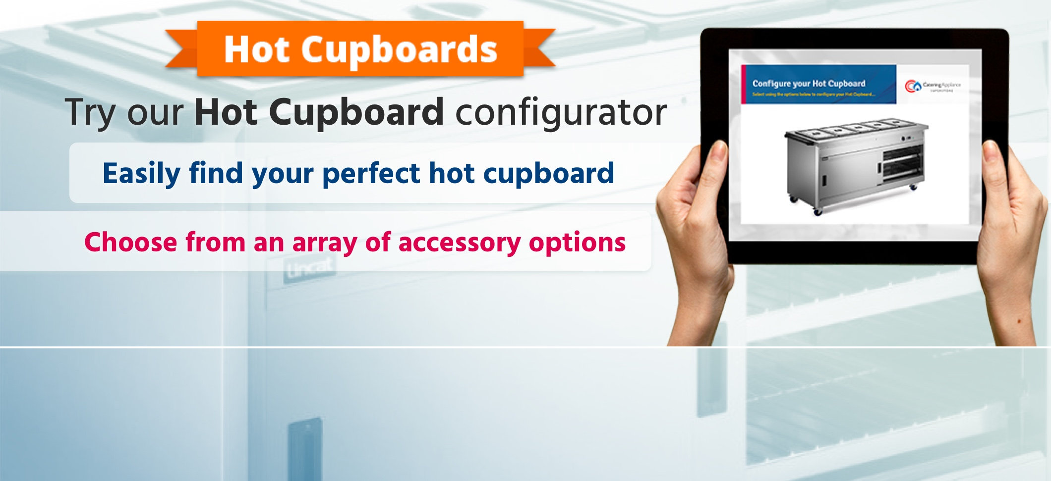 Hot Cupboards, Try our Hot Cupboard configurator, Easily find your perfect hot cupboard,  Configurator