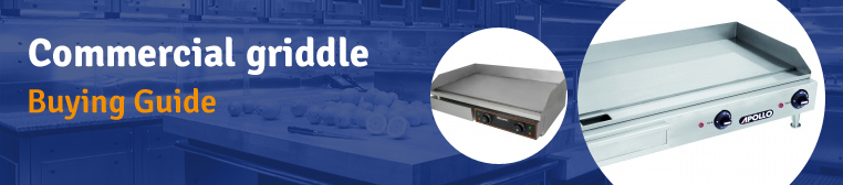 Commercial griddle and grill buying guide