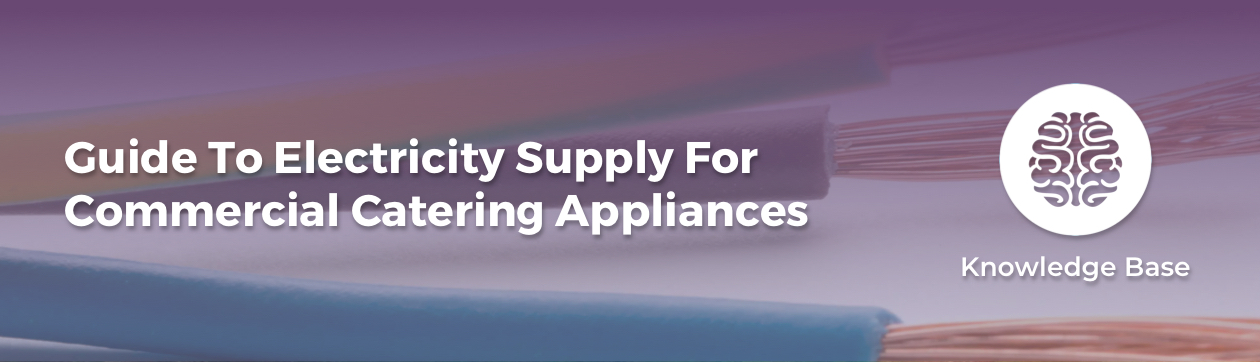 Guide to commercial appliance electricity supply