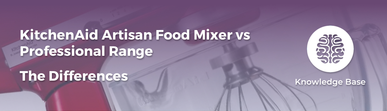 KitchenAid Artisan vs KitchenAid professional Food Mixer