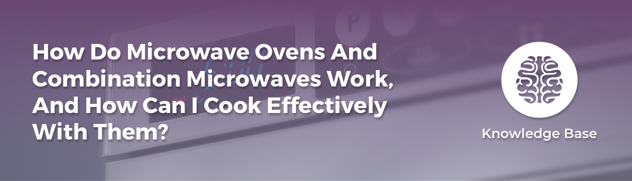 How microwaves work and how to use them effectively