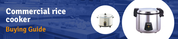 Commercial rice cooker buying guide