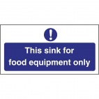 L847 This Sink For Food Equipment Only Sign