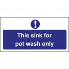 L843 This Sink For Pot Wash Only Sign