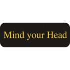 W336 Mind Your Head Sign